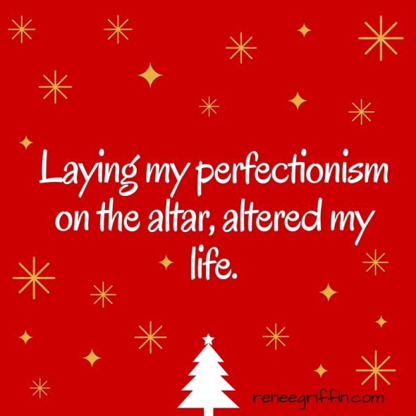laying perfectionism on the altar